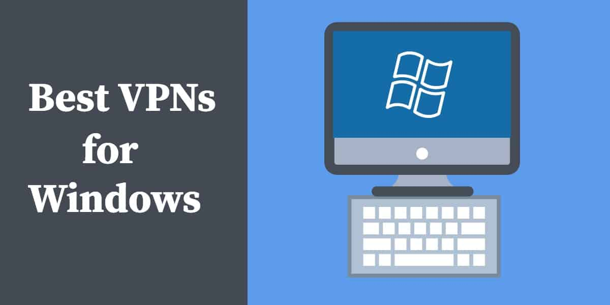5 Best VPN for PC and Laptop Windows