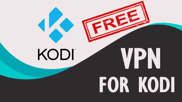 5 best free VPN to use with the Kodi in 2021